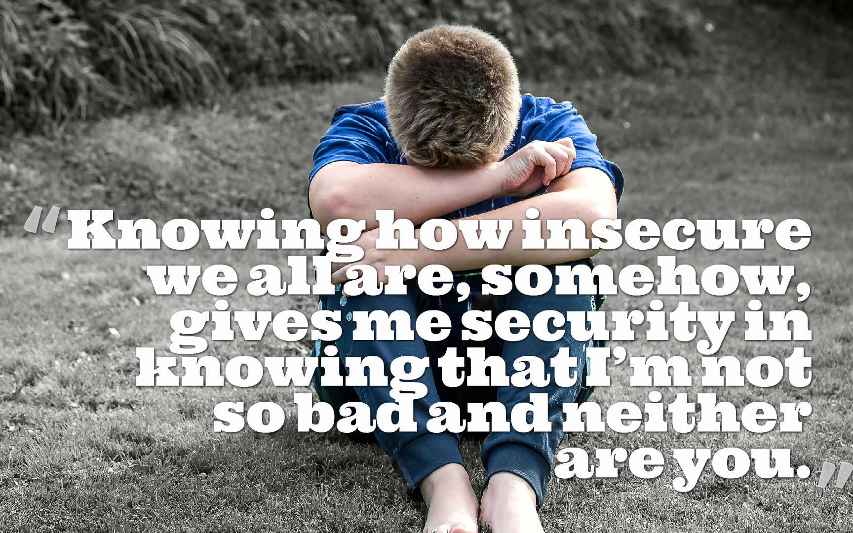 quotes-Knowing-how-insecure-3